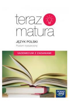 Teraz matura 2020. Język polski. Vademecum z zadaniami. Poziom rozszerzony