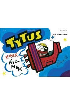 Tytus, Romek i A'Tomek. Księga III. Tytus kosmonautą