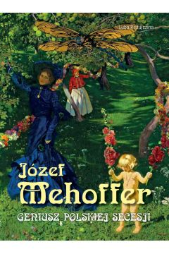 Mehoffer. Geniusz Polskiej secesji