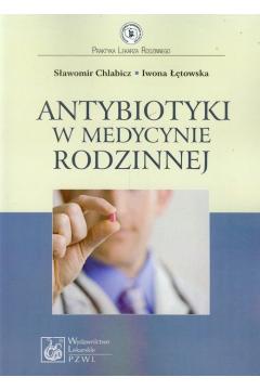 Antybiotyki w medycynie rodzinnej