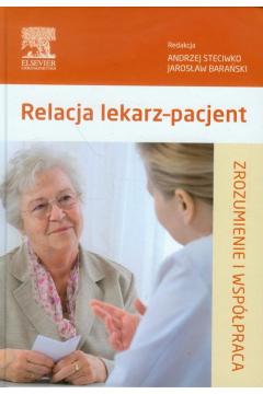 Relacja lekarz - pacjent. Zrozumienie i współpraca