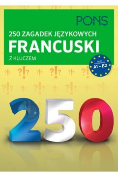 250 zagadek językowych. Francuski PONS