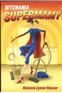 Wyznania supermamy