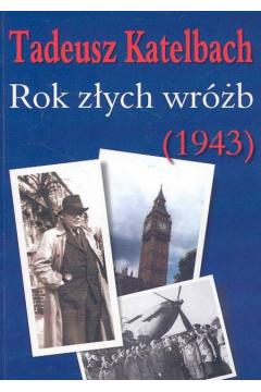 Rok złych wróżb (1943) - T. Katelbach