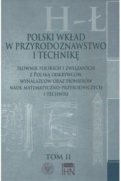 Polski wkład w przyrodoznawstwo i technikę. Tom 2 H-Ł