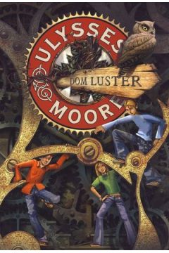 Ulysses Moore  3 Dom luster