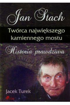 Jan Stach Twórca największego kamiennego mostu