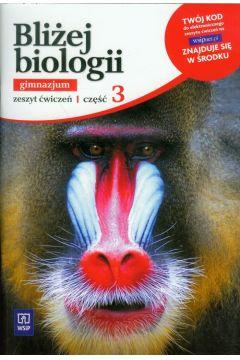 Biologia GIM KL 3. Ćwiczenia. Bliżej biologii (2013)