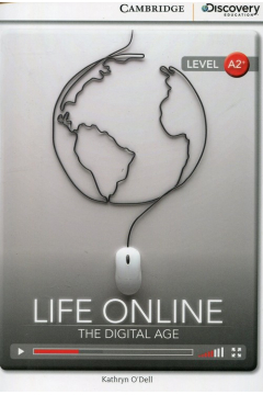 Life Online: The Digital Age Low Intermediate Book with Online Access