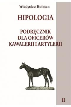 Hipologia. Podręcznik dla oficerów kawalerii i artylerii. Tom 2