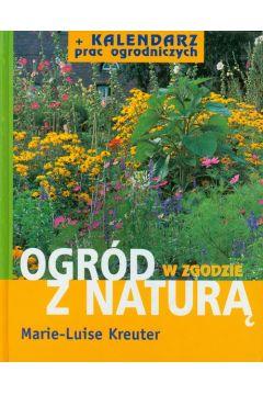 Ogród w zgodzie z naturą + Kalendarz prac ogrodniczych