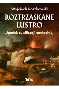 Roztrzaskane Lustro. Upadek cywilizacji zachodniej