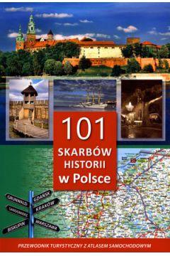 101 skarbów historii w Polsce.Przewodnik z atlasem