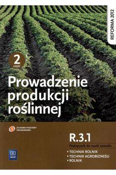 Prowadzenie produkcji roślinnej cz.2 R.3.1 WSIP