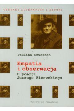Empatia i obserwacja O poezji Jerzego Ficowskiego Paulina Czwordon