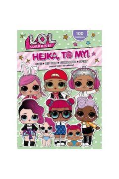 LOL Surprise Hejka to my! Glee, Hip Hop, Storybook i Spirit