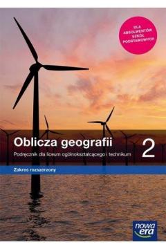 Oblicza geografii 2. Podręcznik dla liceum ogólnokształcącego i technikum. Zakres rozszerzony. Szkoły ponadpodstawowe