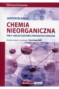 Chemia nieorganiczna Tom 2 Analiza ilościowa i preparatyka chemiczna