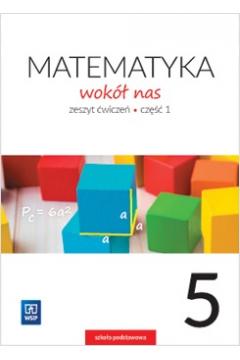 Matematyka Wokół nas SP 5/1 ćw. WSIP