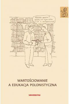 Wartościowanie a edukacja polonistyczna