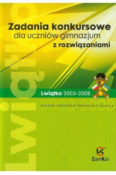 Zadania konkursowe dla uczniów gimnazjum z rozwiązaniami - Goldstein Piotr, Smólski Adam, Urwanowicz Bogusław