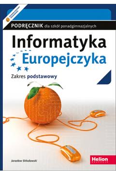 Informatyka Europejczyka. Podręcznik. Zakres podstawowy
