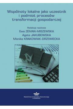 Wspólnoty lokalne jako uczestnik i podmiot procesów transformacji gospodarczej