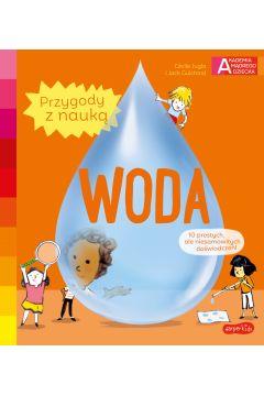 Woda. Akademia mądrego dziecka. Przygody z nauką