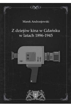 Z dziejów kina w Gdańsku w latach 1896-1945