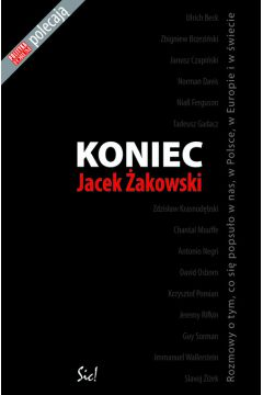 Koniec Rozmowy o tym, co się popsuło w nas, w Polsce, w Europie i w świecie