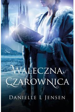 Waleczna czarownica. Trylogia Klątwy, księga 3