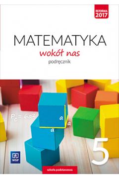 Matematyka wokół nas. Klasa 5. Podręcznik. Szkoła podstawowa