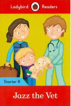 Jazz the Vet - Ladybird Readers Starter Level 8