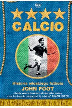 Calcio. Historia włoskiego futbolu