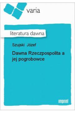 Dawna Rzeczpospolita a jej pogrobowce