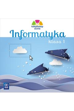 Kalejdoskop ucznia Informatyka Klasa 1 CD-ROM Edukacja wczesnoszkolna