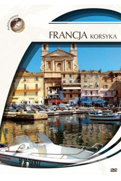 Podróże marzeń. Francja Korsyka