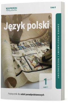 Język polski 1. Podręcznik. Część 1. Zakres podstawowy i rozszerzony. Linia II. Szkoła ponadpodstawowa