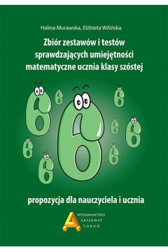 Zbiór zest. i testów spr.um. matematyczne...kl.6