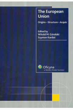 The European Union. Origins - Structure - Acquis