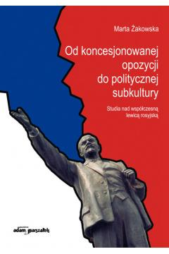Od koncesjonowanej opozycji do politycznej subkultury