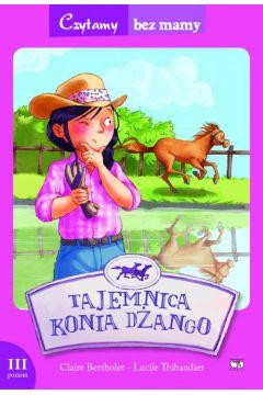 Czytamy bez mamy - Tajemnica konia Dżango