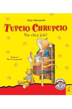 Tupcio Chrupcio. Nie chcę jeść!