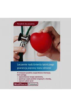 Poradnik dla pacjenta Leczenie nadciśnienia tętniczego gwarancją poprawy stanu zdrowia