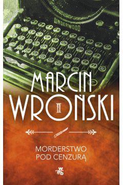 Komisarz Maciejewski. Tom 1. Morderstwo pod cenzurą