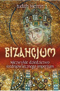 Bizancjum. Niezwykłe dziedzictwo...