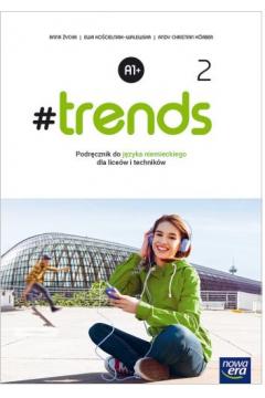 #trends 2. Podręcznik do języka niemieckiego dla liceum i technikum. Poziom A1+