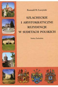 Szlacheckie i arystokratyczne rezydencje w Sudetach Polskich