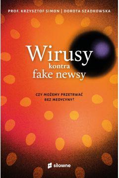 Wirusy kontra fake newsy. Czy możemy przetrwać bez medycyny?