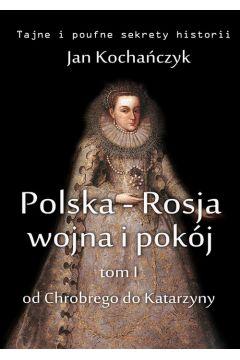 Polska-Rosja: wojna i pokój. Tom 1.